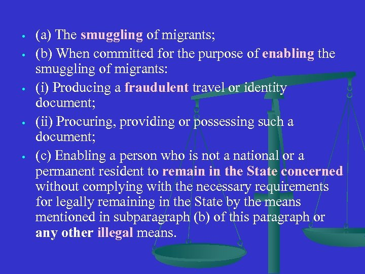 • • • (a) The smuggling of migrants; (b) When committed for the