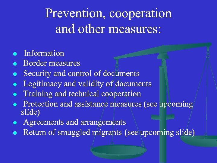 Prevention, cooperation and other measures: l l l l Information Border measures Security and