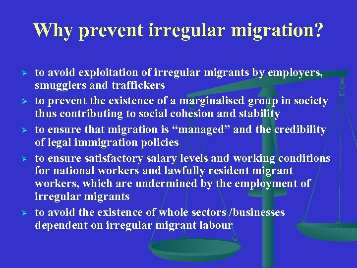 Why prevent irregular migration? Ø Ø Ø to avoid exploitation of irregular migrants by