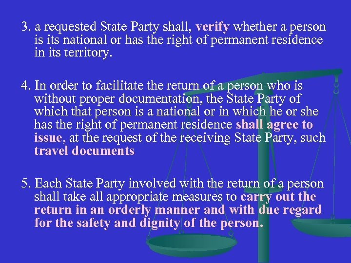 3. a requested State Party shall, verify whether a person is its national or