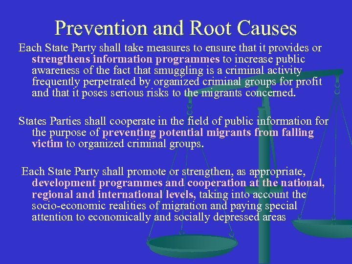 Prevention and Root Causes Each State Party shall take measures to ensure that it