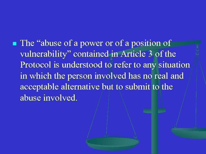 """n The """"abuse of a power or of a position of vulnerability"""" contained in"""