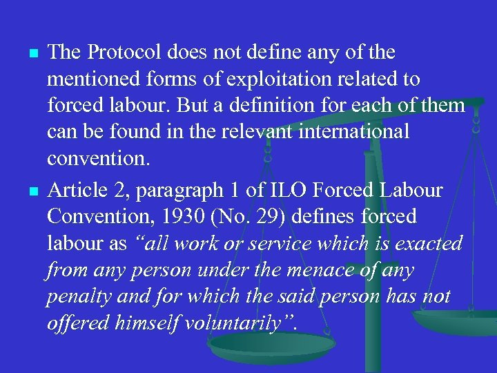 n n The Protocol does not define any of the mentioned forms of exploitation