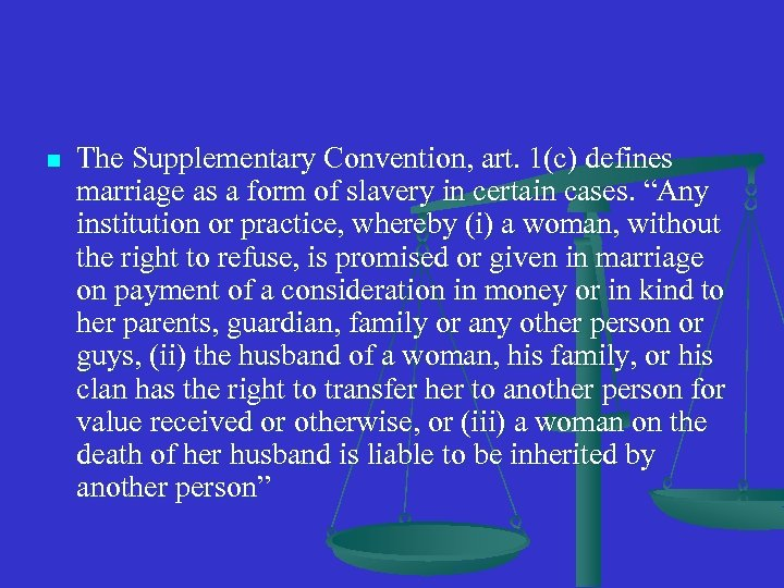 n The Supplementary Convention, art. 1(c) defines marriage as a form of slavery in