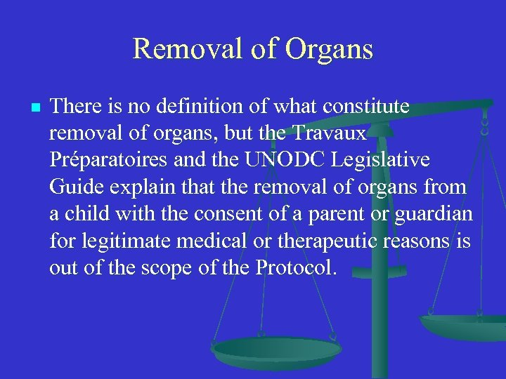 Removal of Organs n There is no definition of what constitute removal of organs,