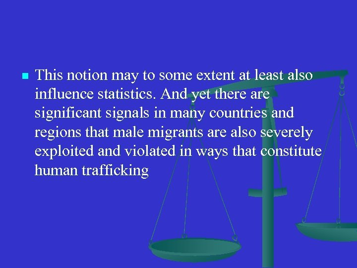 n This notion may to some extent at least also influence statistics. And yet