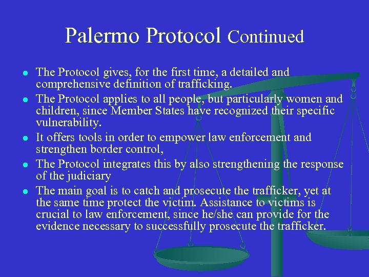 Palermo Protocol Continued l l l The Protocol gives, for the first time, a