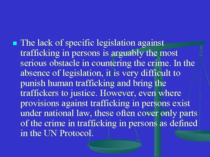 n The lack of specific legislation against trafficking in persons is arguably the most