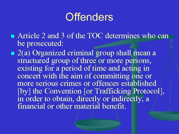 Offenders n n Article 2 and 3 of the TOC determines who can be