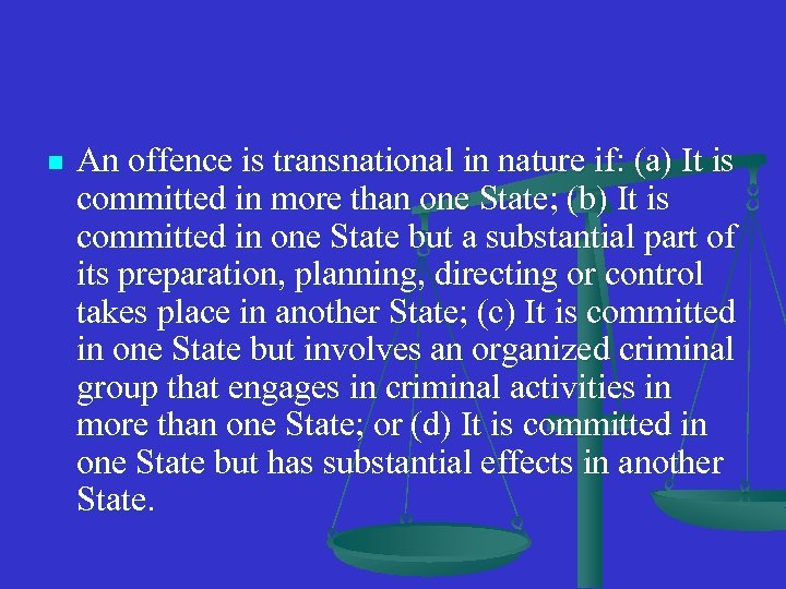 n An offence is transnational in nature if: (a) It is committed in more