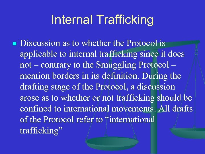 Internal Trafficking n Discussion as to whether the Protocol is applicable to internal trafficking