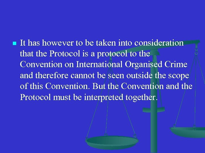 n It has however to be taken into consideration that the Protocol is a