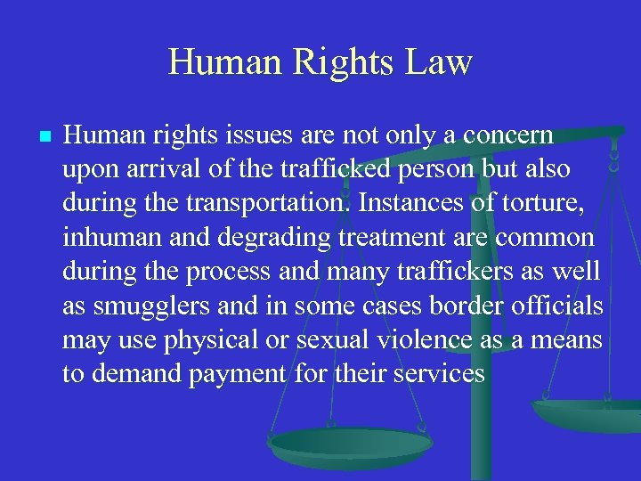 Human Rights Law n Human rights issues are not only a concern upon arrival