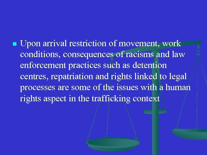 n Upon arrival restriction of movement, work conditions, consequences of racisms and law enforcement