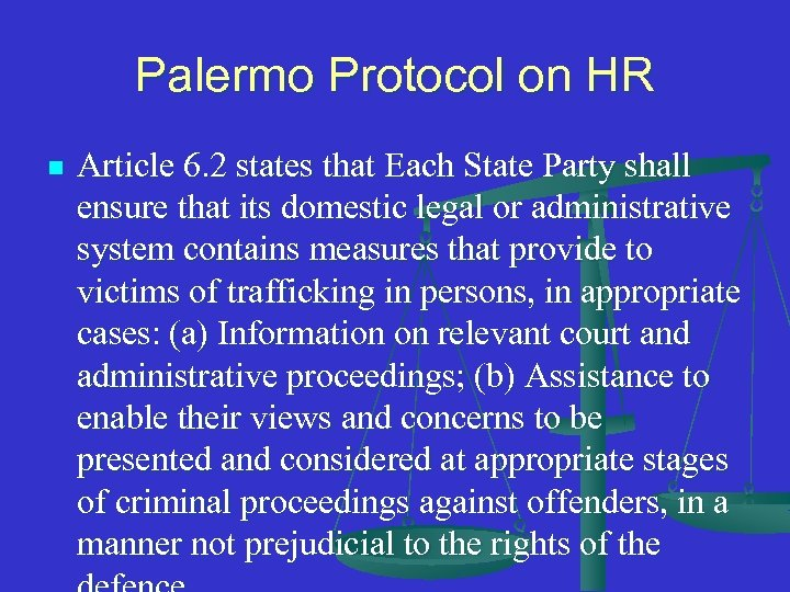 Palermo Protocol on HR n Article 6. 2 states that Each State Party shall