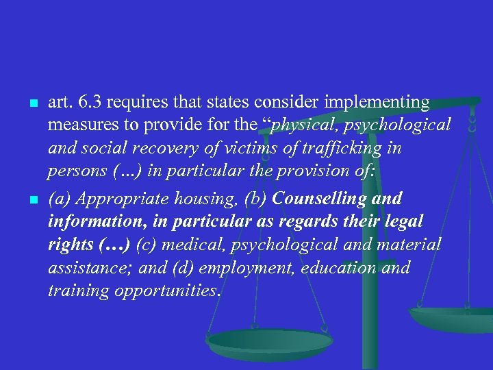 n n art. 6. 3 requires that states consider implementing measures to provide for