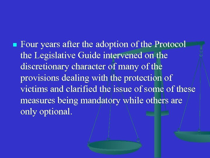 n Four years after the adoption of the Protocol the Legislative Guide intervened on