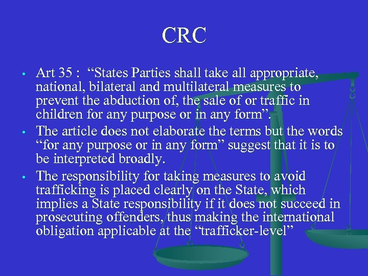 """CRC • • • Art 35 : """"States Parties shall take all appropriate, national,"""