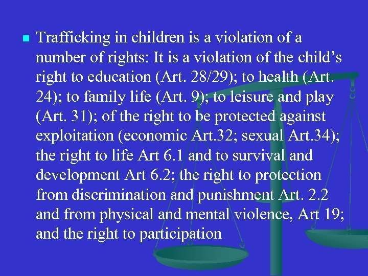 n Trafficking in children is a violation of a number of rights: It is