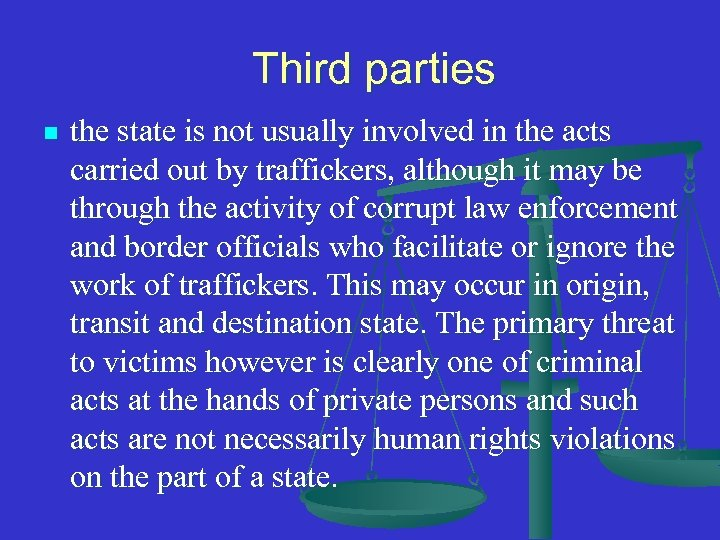 Third parties n the state is not usually involved in the acts carried out