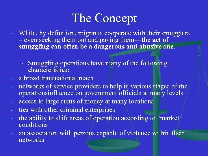 The Concept • While, by definition, migrants cooperate with their smugglers – even seeking
