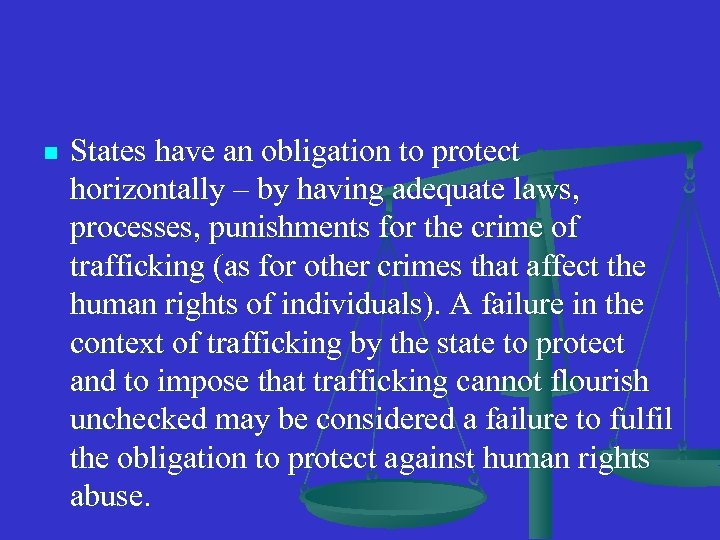 n States have an obligation to protect horizontally – by having adequate laws, processes,