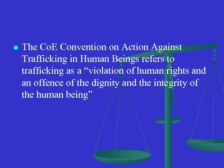 n The Co. E Convention on Action Against Trafficking in Human Beings refers to