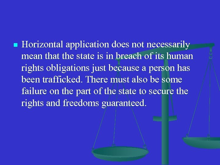 n Horizontal application does not necessarily mean that the state is in breach of