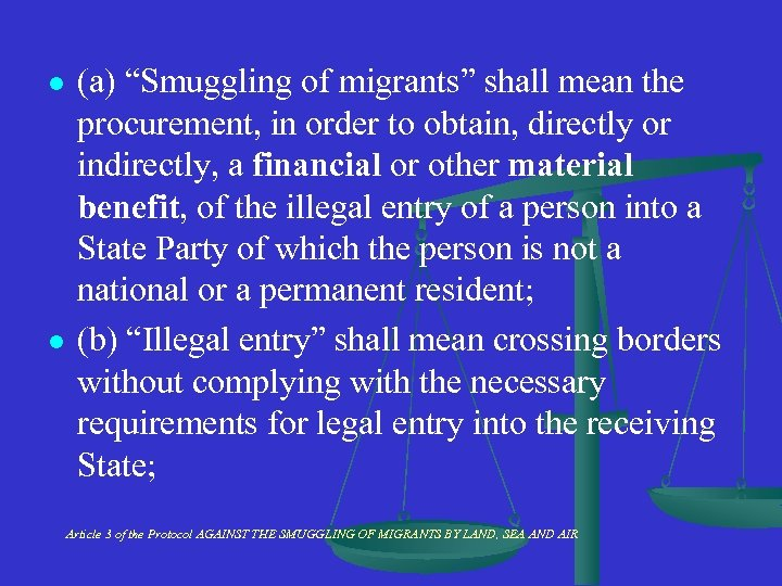 """l l (a) """"Smuggling of migrants"""" shall mean the procurement, in order to obtain,"""