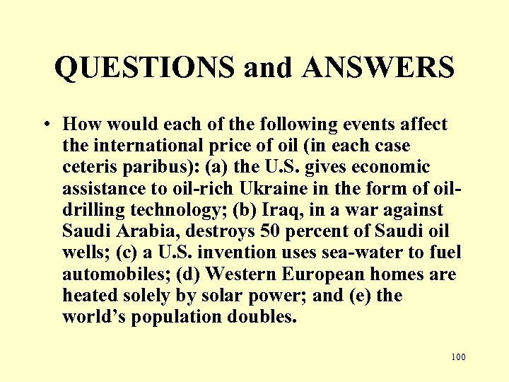 QUESTIONS and ANSWERS • How would each of the following events affect the international