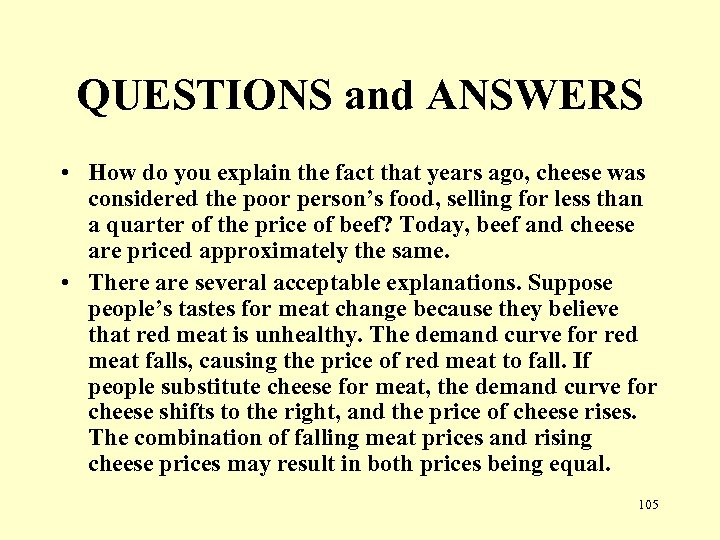 QUESTIONS and ANSWERS • How do you explain the fact that years ago, cheese