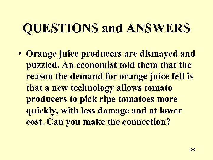 QUESTIONS and ANSWERS • Orange juice producers are dismayed and puzzled. An economist told