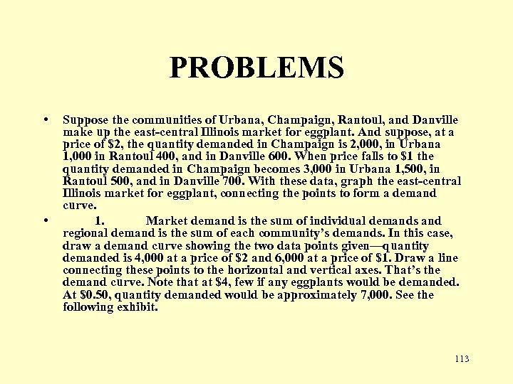 PROBLEMS • • Suppose the communities of Urbana, Champaign, Rantoul, and Danville make up