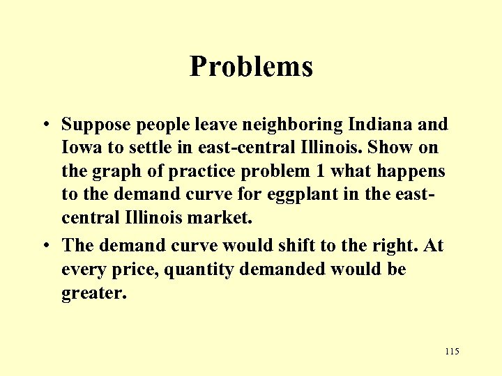 Problems • Suppose people leave neighboring Indiana and Iowa to settle in east-central Illinois.