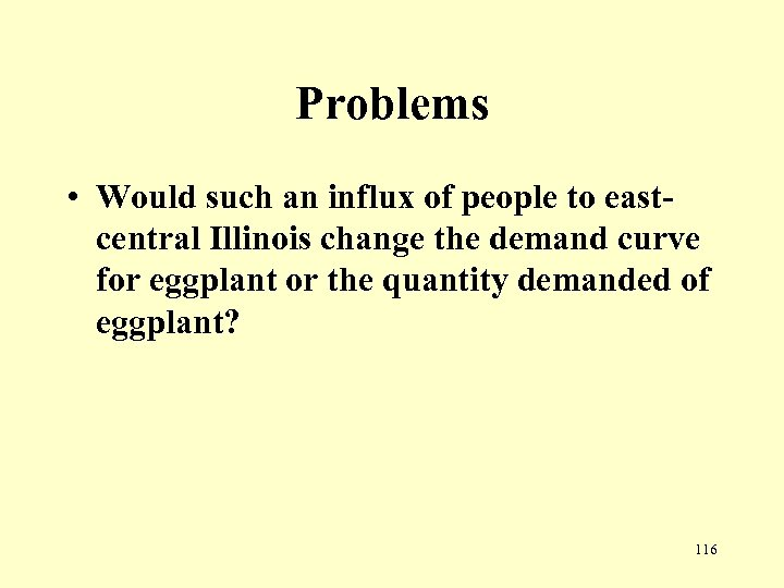 Problems • Would such an influx of people to eastcentral Illinois change the demand