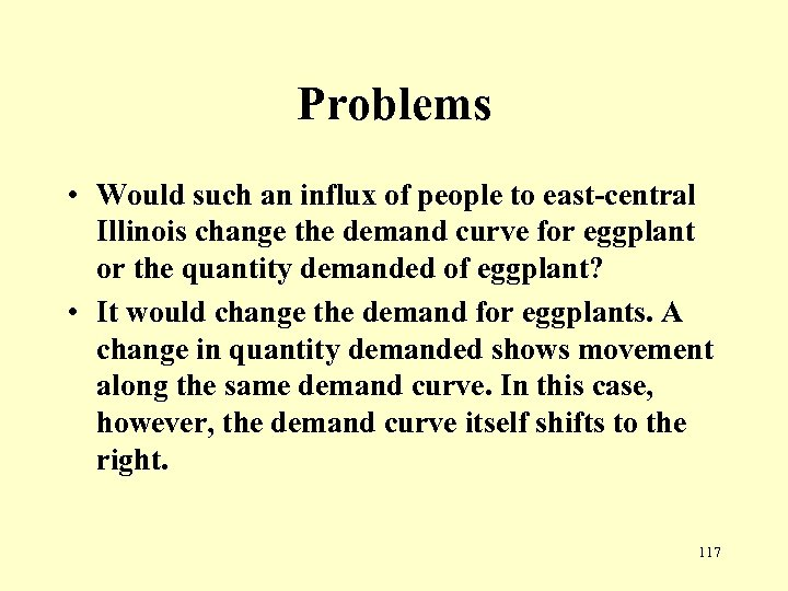 Problems • Would such an influx of people to east-central Illinois change the demand