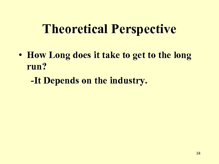 Theoretical Perspective • How Long does it take to get to the long run?