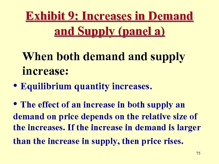 Exhibit 9: Increases in Demand Supply (panel a) When both demand supply increase: •