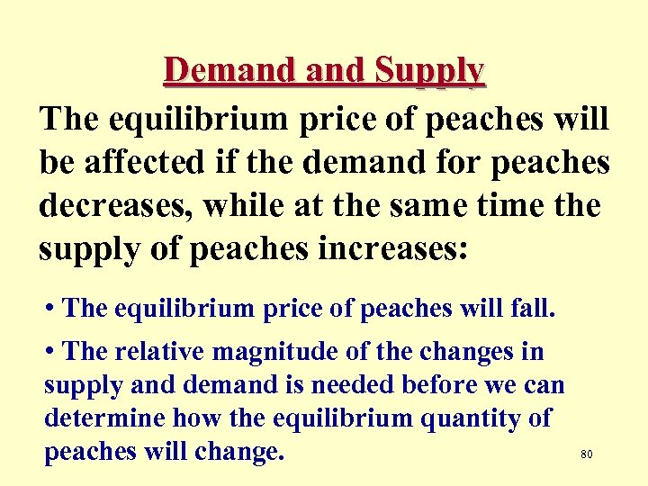 Demand Supply The equilibrium price of peaches will be affected if the demand for