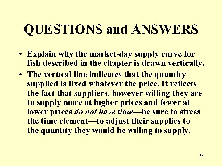 QUESTIONS and ANSWERS • Explain why the market-day supply curve for fish described in
