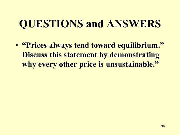 "QUESTIONS and ANSWERS • ""Prices always tend toward equilibrium. "" Discuss this statement by"