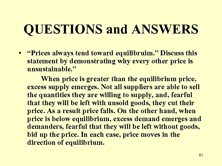 "QUESTIONS and ANSWERS • ""Prices always tend toward equilibruim. "" Discuss this statement by"
