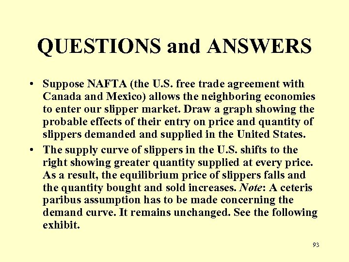 QUESTIONS and ANSWERS • Suppose NAFTA (the U. S. free trade agreement with Canada