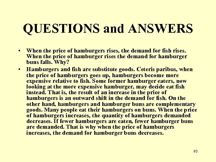 QUESTIONS and ANSWERS • When the price of hamburgers rises, the demand for fish
