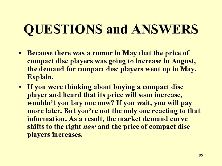 QUESTIONS and ANSWERS • Because there was a rumor in May that the price