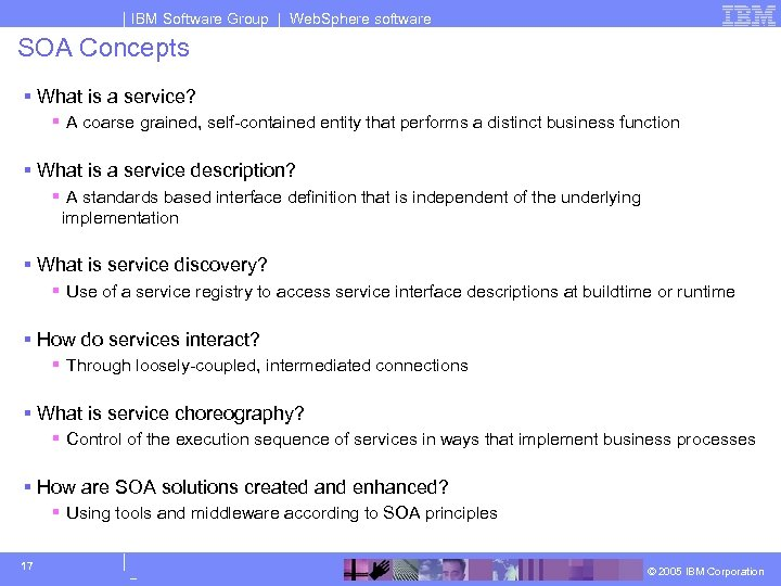 IBM Software Group | Web. Sphere software SOA Concepts § What is a service?