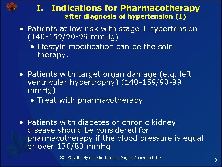 I. Indications for Pharmacotherapy after diagnosis of hypertension (1) • Patients at low risk