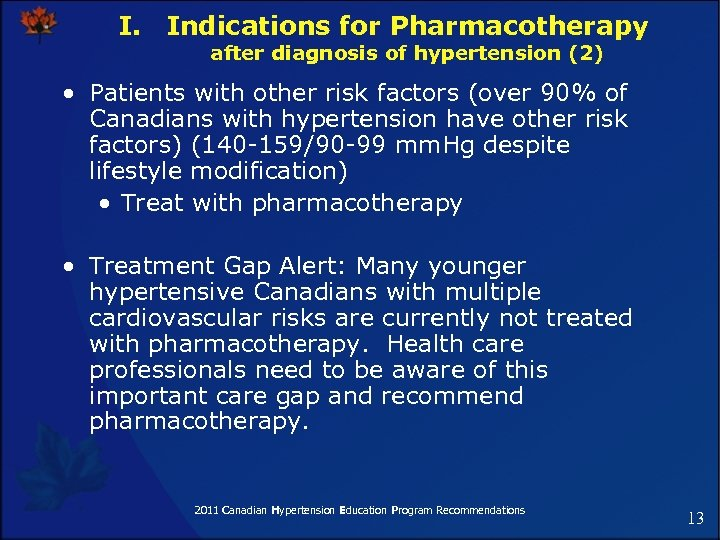 I. Indications for Pharmacotherapy after diagnosis of hypertension (2) • Patients with other risk