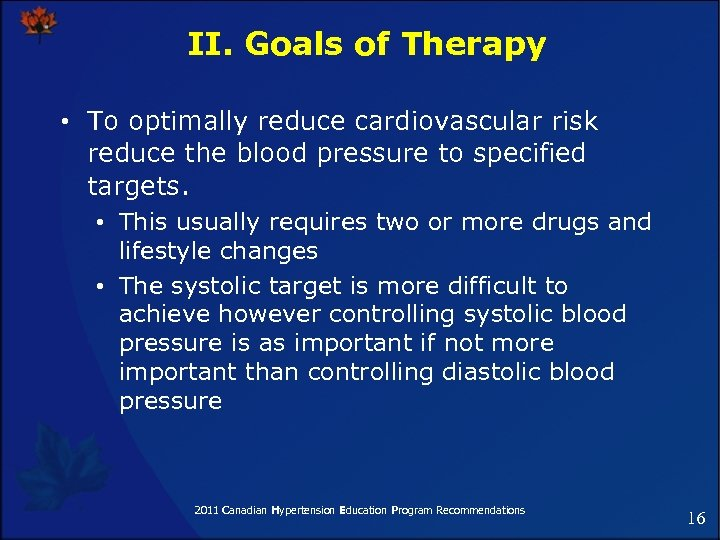 II. Goals of Therapy • To optimally reduce cardiovascular risk reduce the blood pressure