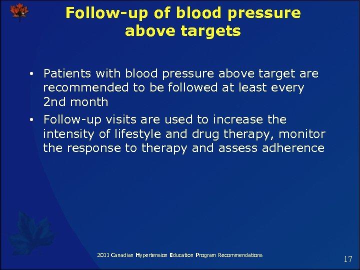Follow-up of blood pressure above targets • Patients with blood pressure above target are